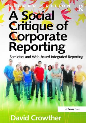 A Social Critique of Corporate Reporting: Semiotics and Web-based Integrated Reporting, 2nd Edition (Paperback) book cover