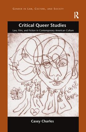 Critical Queer Studies: Law, Film, and Fiction in Contemporary American Culture book cover