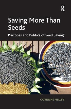 Saving More Than Seeds: Practices and Politics of Seed Saving, 1st Edition (Paperback) book cover