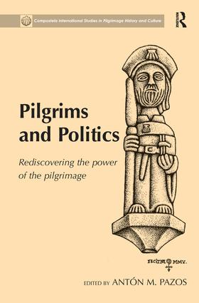 Pilgrims and Politics: Rediscovering the Power of the Pilgrimage book cover