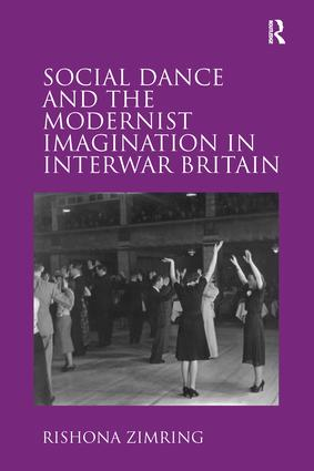 Social Dance and the Modernist Imagination in Interwar Britain: 1st Edition (Paperback) book cover