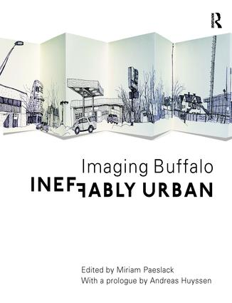 Ineffably Urban: Imaging Buffalo: 1st Edition (Paperback) book cover
