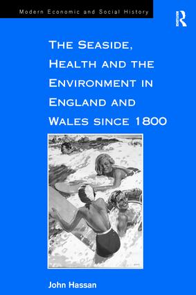 The Seaside, Health and the Environment in England and Wales since 1800 book cover