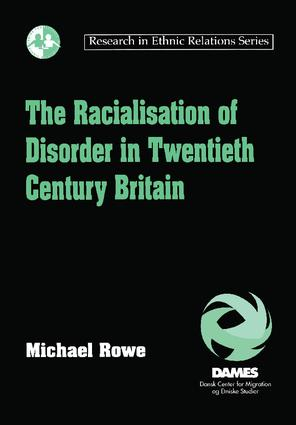 The Racialisation of Disorder in Twentieth Century Britain: 1st Edition (Paperback) book cover