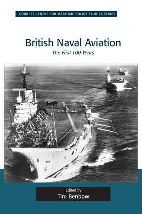 British Naval Aviation: The First 100 Years, 1st Edition (Paperback) book cover
