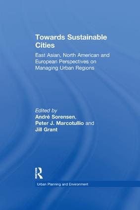 Towards Sustainable Cities: East Asian, North American and European Perspectives on Managing Urban Regions, 1st Edition (Paperback) book cover