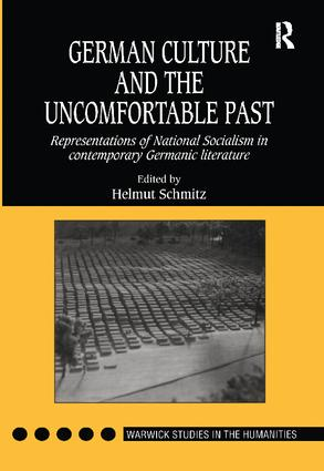 German Culture and the Uncomfortable Past: Representations of National Socialism in Contemporary Germanic Literature book cover