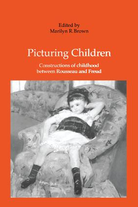 Picturing Children: Constructions of Childhood Between Rousseau and Freud, 1st Edition (Paperback) book cover