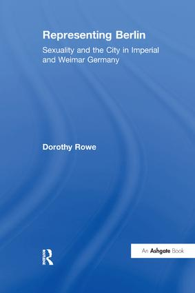 Representing Berlin: Sexuality and the City in Imperial and Weimar Germany, 1st Edition (Paperback) book cover
