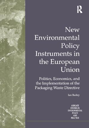 New Environmental Policy Instruments in the European Union: Politics, Economics, and the Implementation of the Packaging Waste Directive book cover