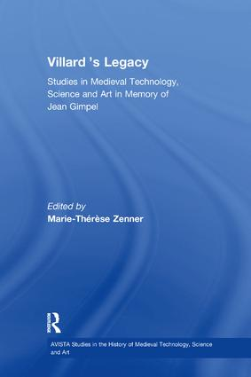 Villard's Legacy: Studies in Medieval Technology, Science and Art in Memory of Jean Gimpel book cover