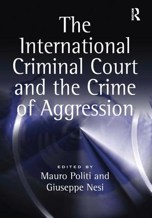 The International Criminal Court and the Crime of Aggression book cover