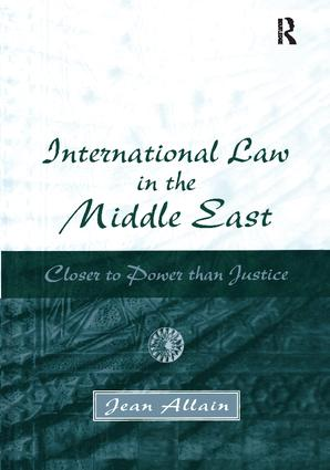 International Law in the Middle East: Closer to Power than Justice, 1st Edition (Paperback) book cover