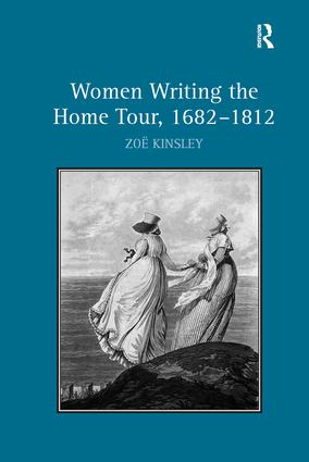 Women Writing the Home Tour, 1682–1812: 1st Edition (Paperback) book cover