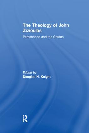 The Theology of John Zizioulas: Personhood and the Church, 1st Edition (Paperback) book cover