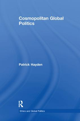 Cosmopolitan Global Politics: 1st Edition (Paperback) book cover