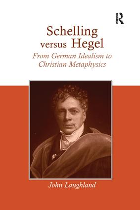 Schelling versus Hegel: From German Idealism to Christian Metaphysics, 1st Edition (Paperback) book cover