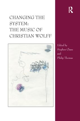 Changing the System: The Music of Christian Wolff (Paperback) book cover