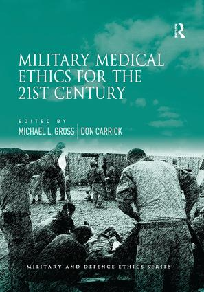 Military Medical Ethics for the 21st Century: 1st Edition (Paperback) book cover