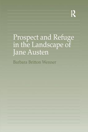 Prospect and Refuge in the Landscape of Jane Austen: 1st Edition (Paperback) book cover