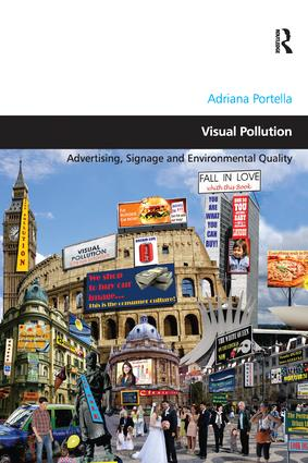 Visual Pollution: Advertising, Signage and Environmental Quality, 1st Edition (e-Book) book cover