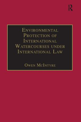 Environmental Protection of International Watercourses under International Law book cover