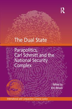 The Dual State: Parapolitics, Carl Schmitt and the National Security Complex, 1st Edition (Paperback) book cover
