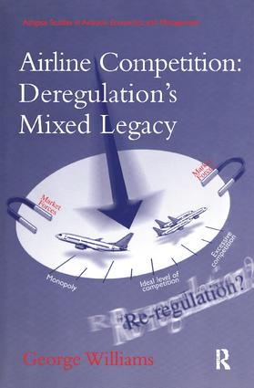 Airline Competition: Deregulation's Mixed Legacy: 1st Edition (Paperback) book cover