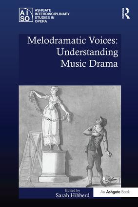 Melodramatic Voices: Understanding Music Drama: 1st Edition (Paperback) book cover