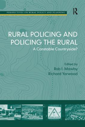 Rural Policing and Policing the Rural: A Constable Countryside?, 1st Edition (Paperback) book cover