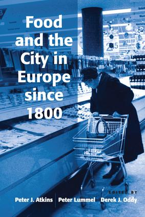 Food and the City in Europe since 1800: 1st Edition (Paperback) book cover