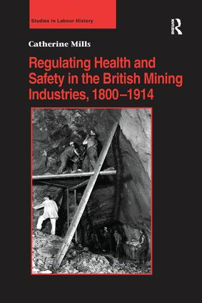 Regulating Health and Safety in the British Mining Industries, 1800–1914 book cover
