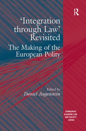 'Integration through Law' Revisited: The Making of the European Polity, 1st Edition (Paperback) book cover