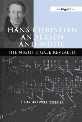 Hans Christian Andersen and Music: The Nightingale Revealed, 1st Edition (Paperback) book cover
