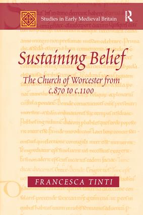 Sustaining Belief: The Church of Worcester from c.870 to c.1100, 1st Edition (Paperback) book cover