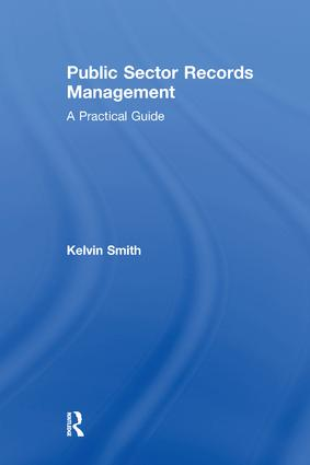 Public Sector Records Management: A Practical Guide, 1st Edition (Paperback) book cover