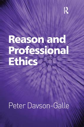 Reason and Professional Ethics: 1st Edition (Paperback) book cover
