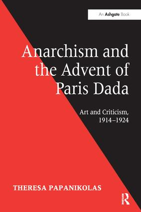 Anarchism and the Advent of Paris Dada (Paperback) book cover