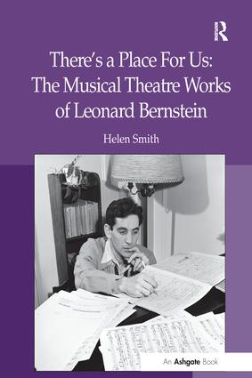 There's a Place For Us: The Musical Theatre Works of Leonard Bernstein: 1st Edition (Paperback) book cover