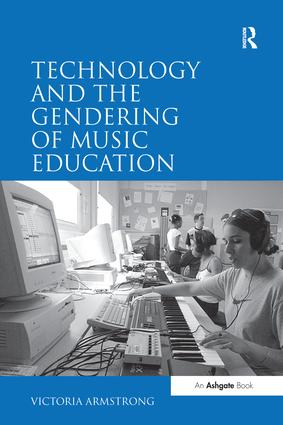 Technology and the Gendering of Music Education: 1st Edition (Paperback) book cover