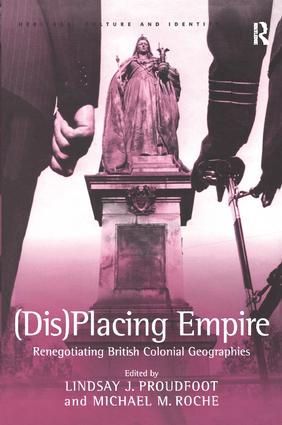 (Dis)Placing Empire: Renegotiating British Colonial Geographies, 1st Edition (Paperback) book cover