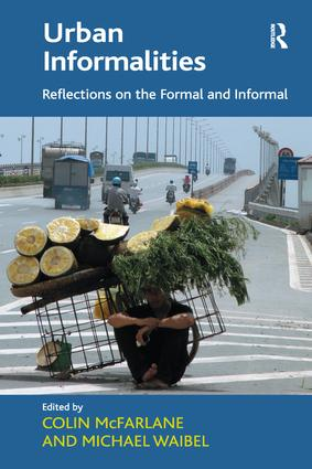 Urban Informalities: Reflections on the Formal and Informal, 1st Edition (Paperback) book cover