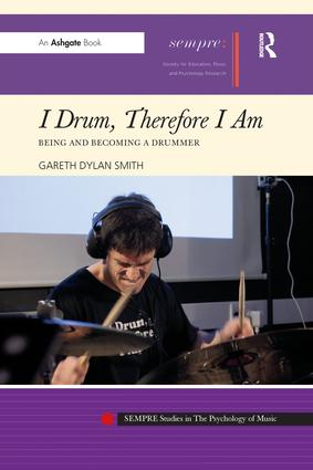 I Drum, Therefore I Am: Being and Becoming a Drummer book cover