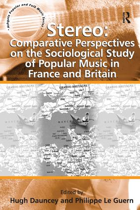 Stereo: Comparative Perspectives on the Sociological Study of Popular Music in France and Britain book cover