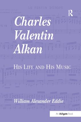 Charles Valentin Alkan: His Life and His Music, 1st Edition (Paperback) book cover