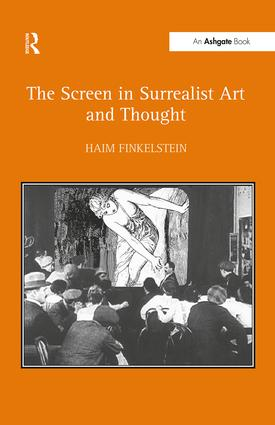 The Screen in Surrealist Art and Thought: 1st Edition (Paperback) book cover