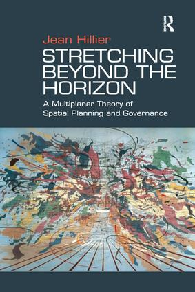 Stretching Beyond the Horizon: A Multiplanar Theory of Spatial Planning and Governance, 1st Edition (Paperback) book cover