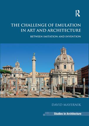 The Challenge of Emulation in Art and Architecture: Between Imitation and Invention book cover
