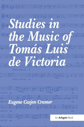 Studies in the Music of Tomás Luis de Victoria: 1st Edition (Paperback) book cover