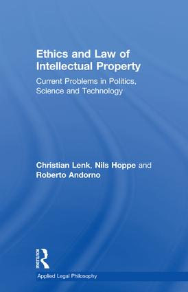 Ethics and Law of Intellectual Property: Current Problems in Politics, Science and Technology book cover